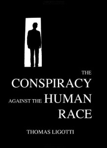 the-cospiracy-against-the-human-race-ligotti-2010-2011-cover